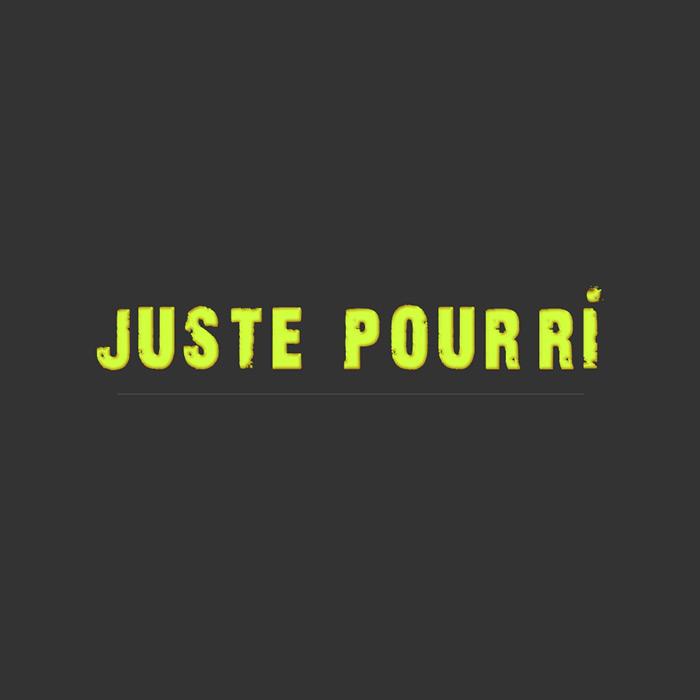 Juste Pourri