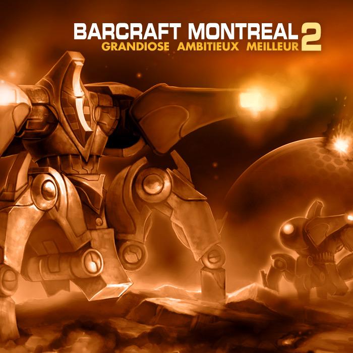 Barcraft Montréal 2